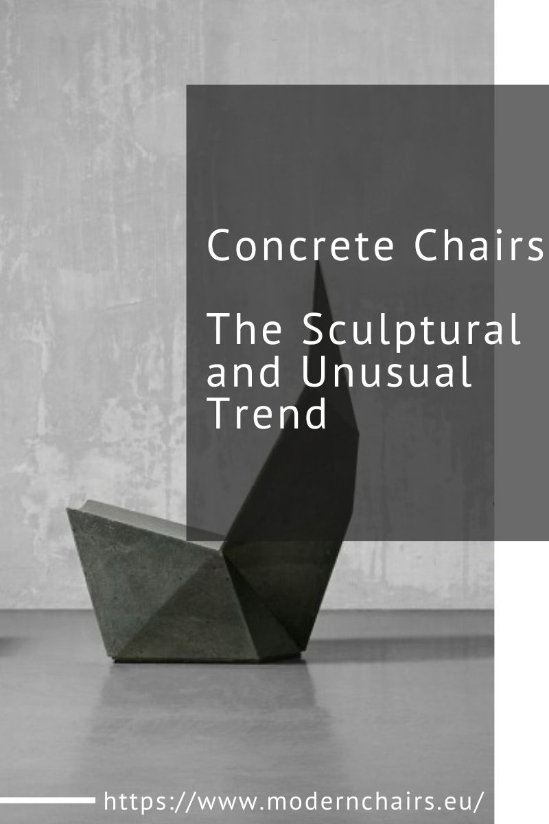 Concrete Chairs, The Sculptural and Unusual Trend concrete chairs Concrete Chairs, The Sculptural and Unusual Trend Concrete Chairs The Sculptural and Unusual Trend 1 1