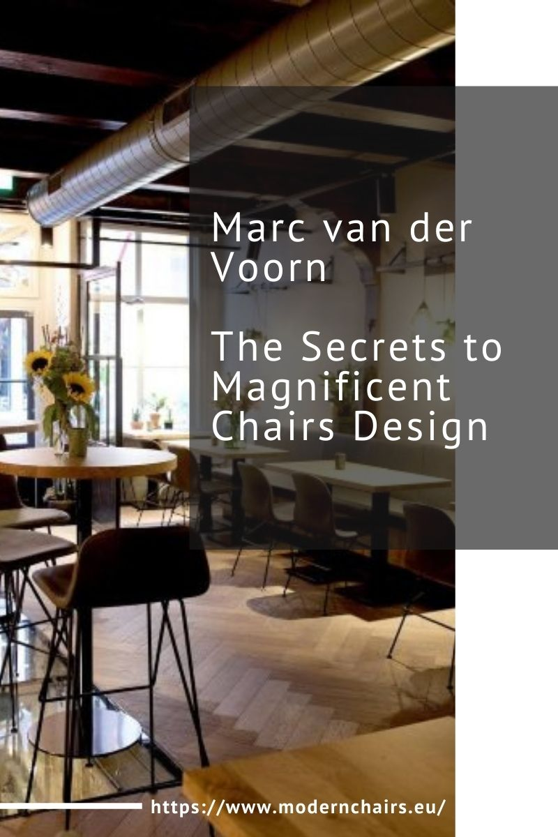 Marc van der Voorn and the Secrets to Magnificent Chairs Design marc van der voorn Marc van der Voorn and the Secrets to Magnificent Chairs Design Marc van der Voorn and the Secrets to Magnificent Chairs Design 1 1