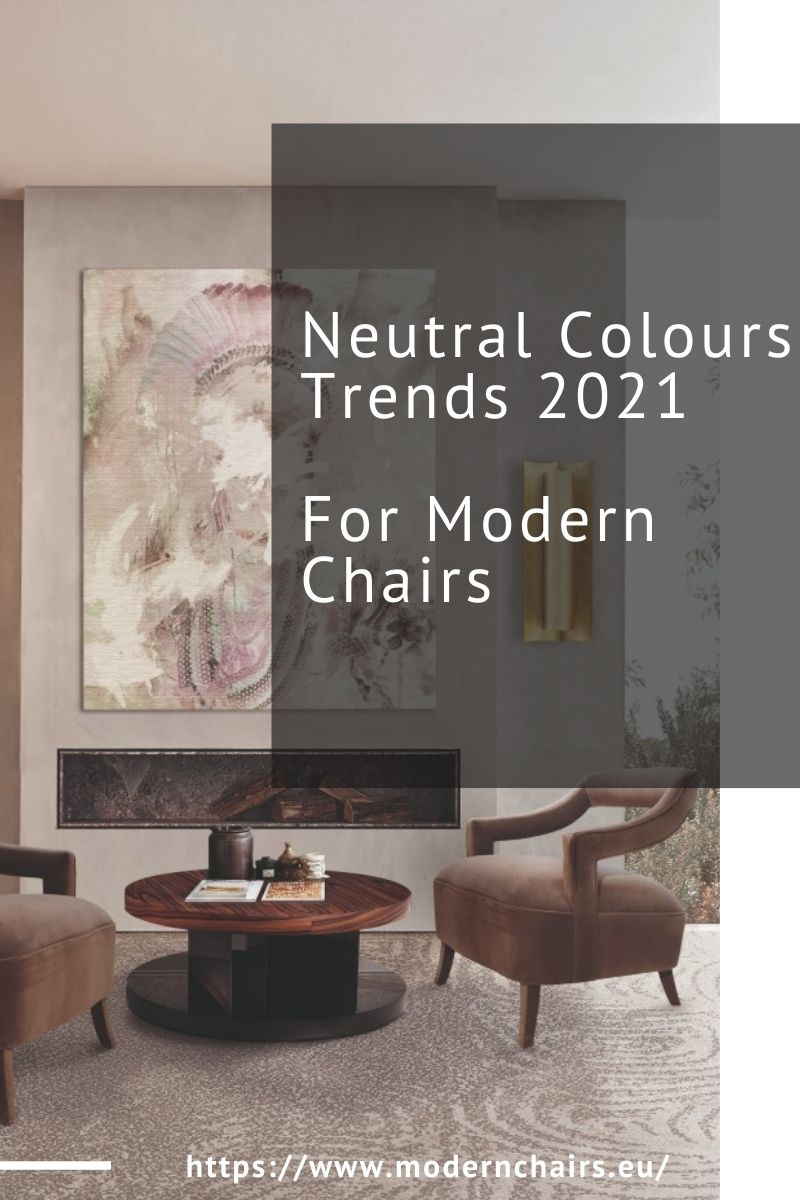 Neutral Colours Trends 2021 for Modern Chairs neutral colours trends 2021 Neutral Colours Trends 2021 for Modern Chairs Neutral Colours Trends 2021 for Modern Chairs 1 1