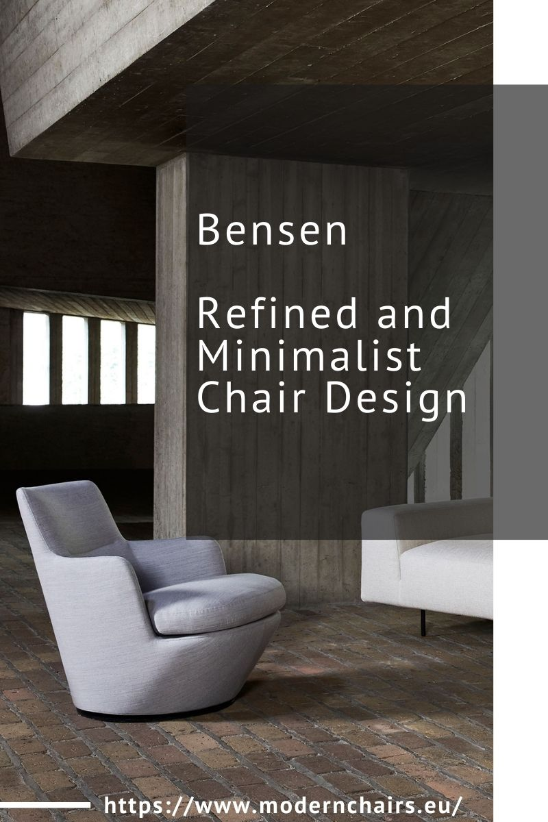 Bensen, Refined and Minimalist Chair Design bensen Bensen, Refined and Minimalist Chair Design Bensen Refined and Minimalist Chair Design 1 1