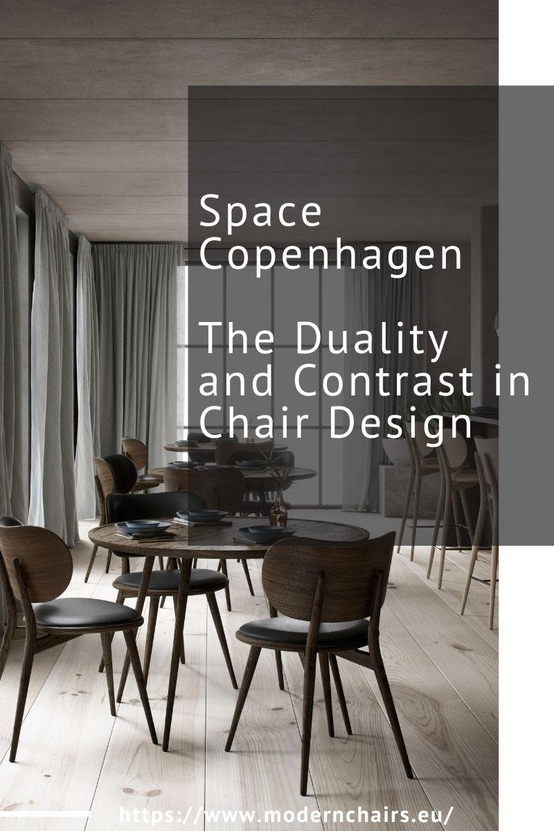 space copenhagen Space Copenhagen, The Duality and Contrast in Chair Design Space Copenhagen The Duality and Contrast in Chair Design 1 1