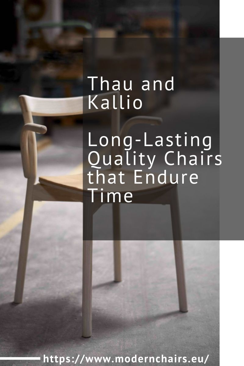 Thau and Kallio, Long-Lasting Quality Chairs that Endure Time thau and kallio Thau and Kallio, Long-Lasting Quality Chairs that Endure Time Thau and Kallio Long Lasting Quality Chairs that Endure Time 1