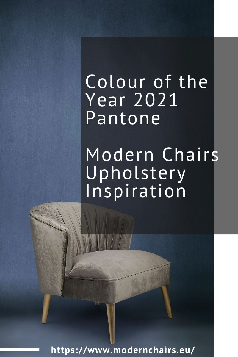 Colour of the Year 2021 Pantone, Modern Chairs Upholstery Inspiration colour of the year 2021 Colour of the Year 2021 Pantone, Modern Chairs Upholstery Inspiration Colour of the Year 2021 by Pantone Modern Chair Upholstery Inspiration 1 1
